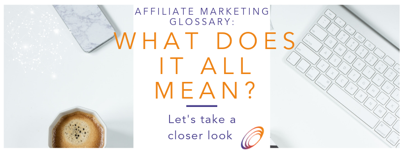 Let's look at the most common terms in the affiliate marketing industry