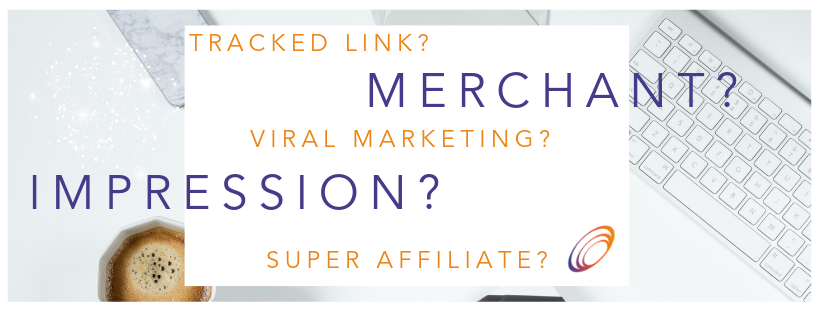 What is meant by an impression, merchant and tracked link when it comes to affiliate marketing?
