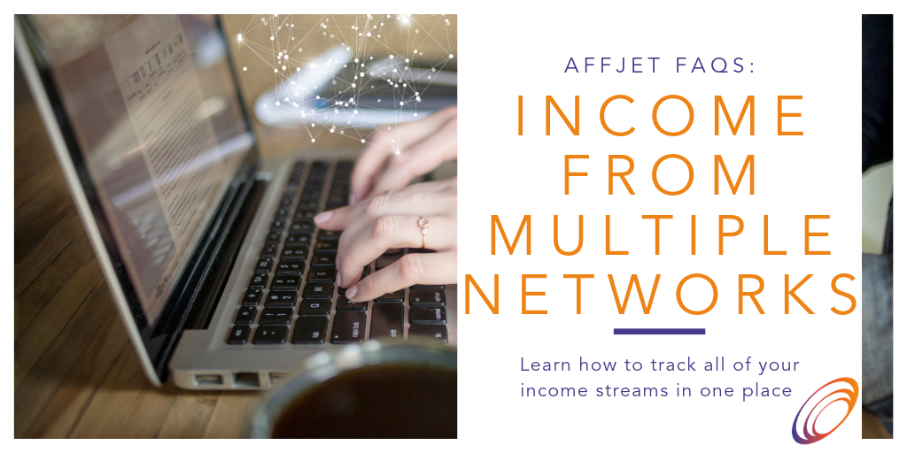 Income from multiple affiliate networks